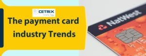 The payment card industry Trends